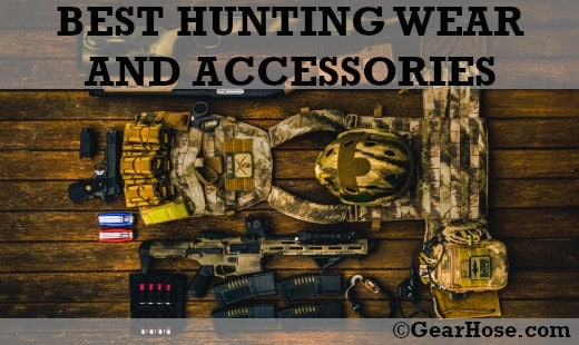 Best Hunting Wear and Accessories